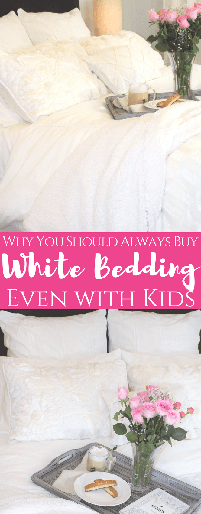 Why You Should Always Buy White Bedding {Even With Kids}